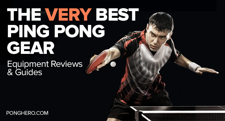 PongHero: The Very Best Ping Pong Gear