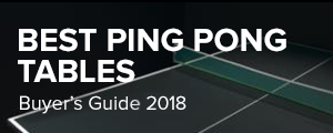 Best Ping Pong Tables Buyer's Guide 2018